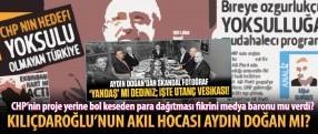 Kılıçdaroğlu'nun Türkiye'yi batırma vaatlerinin akıl hocası Aydın Doğan mı?