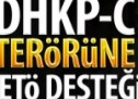 DHKP-C terörüne FETÖ desteği!