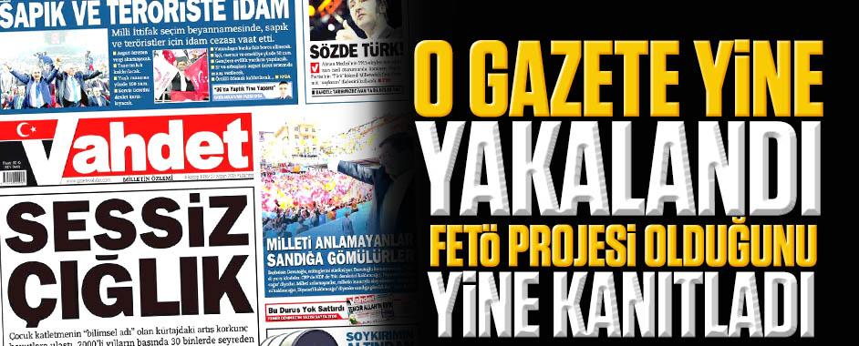 O gazete bir FETÖ projesi olduğunu yine kanıtladı!