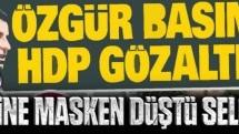 Özgür basına HDP gözaltısı