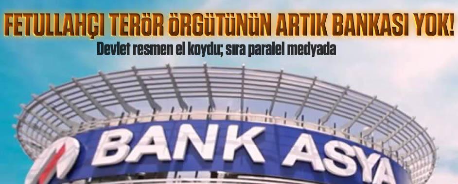 Fetullahçı terör örgütünün artık bankası yok!