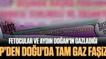 Fetocular ve Aydın Doğan'ın gazladığı HDP'den Doğu'da tam gaz faşizm!
