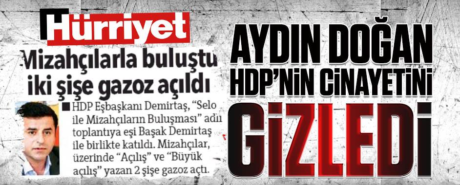 Aydın Doğan HDP'nin cinayetini gizledi!