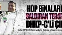 HDP binalarına saldıran terörist DHKP-C'li çıktı