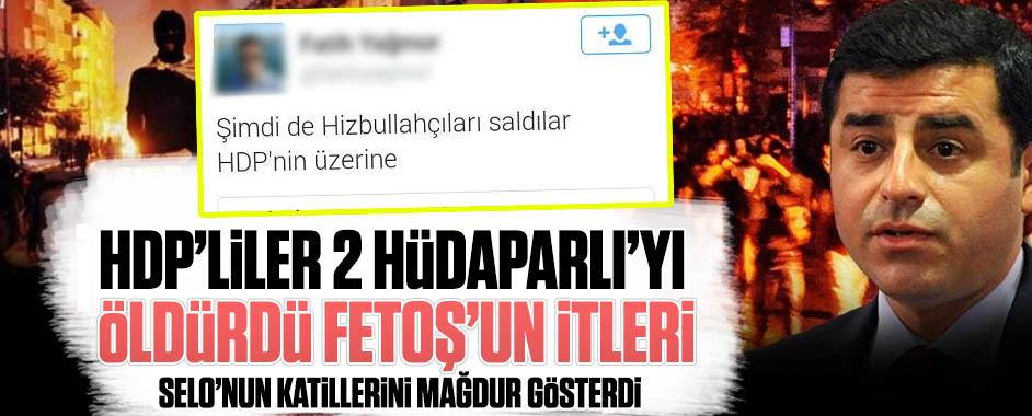 HDP'liler 2 HÜDAPAR'lıyı öldürdü Fetoş'un itleri Selo'nun katillerini mağdur gösterdi