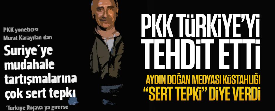 """PKK terör örgütü Türkiye'yi tehdit etti Aydın Doğan medyası """"sert tepki"""" diye verdi!"""