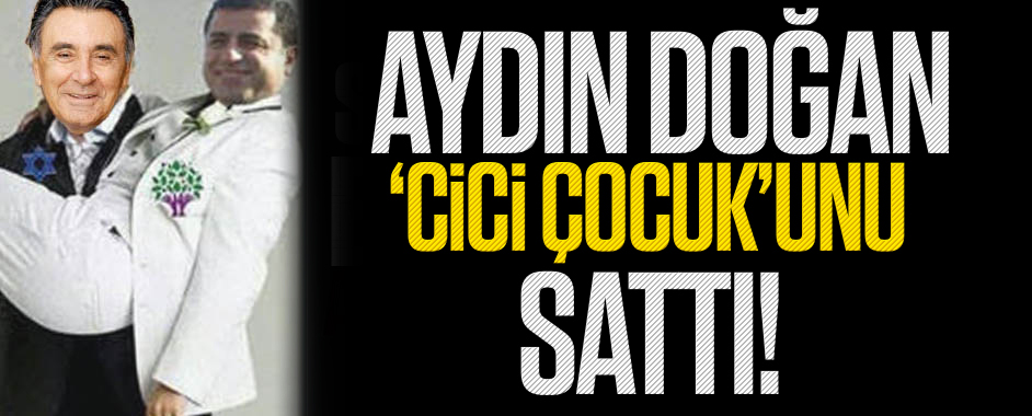 "Aydın Doğan ""cici çocuk"" Selo'yu sattı!"