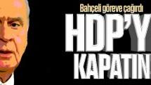 Bahçeli göreve çağırdı; HDP'yi kapatın!