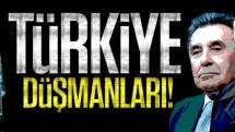 Türkiye düşmanları!