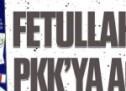 Fetullahçılar PKK'ya ağlıyor