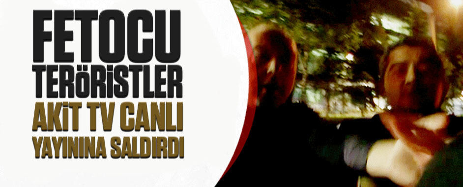 Fetocu teröristler Akit TV canlı yayınına saldırdı!