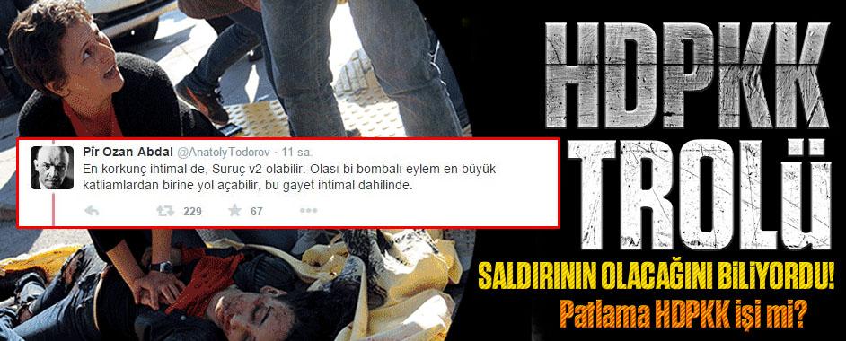 HDPKK trolü patlamanın olacağını nereden biliyordu?