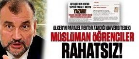 Ülker'in paralel rektör atadığı üniversitedeki Müslüman öğrenciler rahatsız!